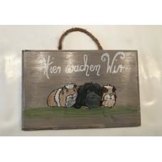 Handgefertigte Holzschild -Hier wohnen die verwöntesten Meerschweinchen
